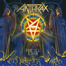 Anthrax – For All Kings (Nuclear Blast)