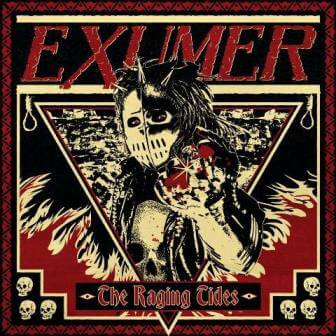 Exumer – The Raging Tides (Metal Blade)