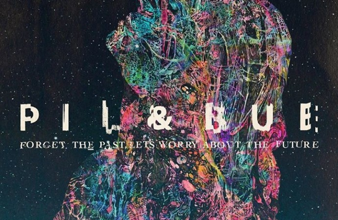 Pil & Bue – Forget the Past, Let's Worry About the Future (Name Music/Indie Recordings)