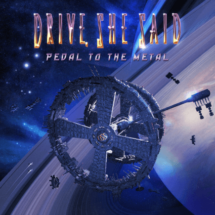 Drive, She Said – Pedal to the Metal (Frontiers Music)
