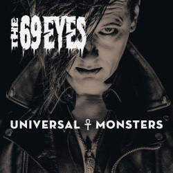 The 69 Eyes – Universal Monsters (Nuclear Blast)
