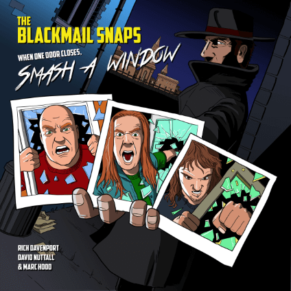 The Blackmail Snaps – When One Door Closes, Smash a Window (Own Label)