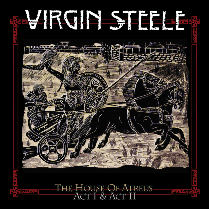 Virgin Steele: Prepare to Re-Enter the House of Atreus…