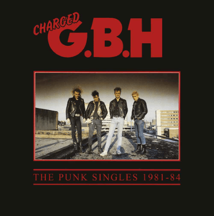 GBH – Punk Singles 1981 – 1984 (Westworld Reissue)