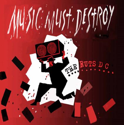 Ruts DC – Music Must Destroy (Westworld Recordings)