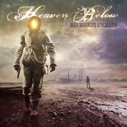 Heaven Below – Good Morning Apocalypse (EMP Label Group)