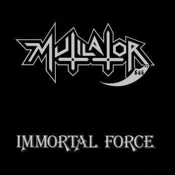 Mutilator – Immortal Force (Greyhaze Records Reissue)