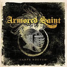 Armored Saint – Carpe Noctum (Metal Blade)