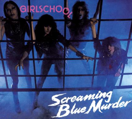 Girlschool – Screaming Blue Murder (Dissonance Reissue)