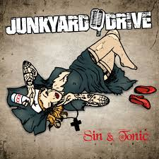 Junkyard Drive – Sin and Tonic (Mighty Music)