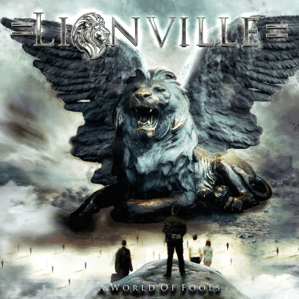Lionville – A World of Fools (Frontiers Music)
