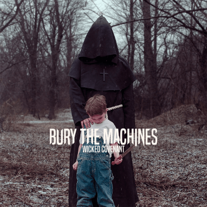Bury the Machines – Wicked Covenant (Midnite Collective)