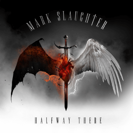 Mark Slaughter – Halfway There (EMP Label Group)