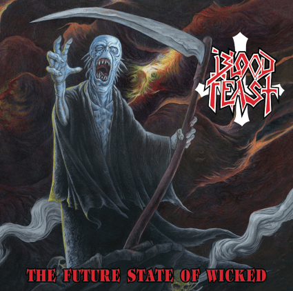 Blood Feast – The Future State of Wicked (Hells Headbangers)