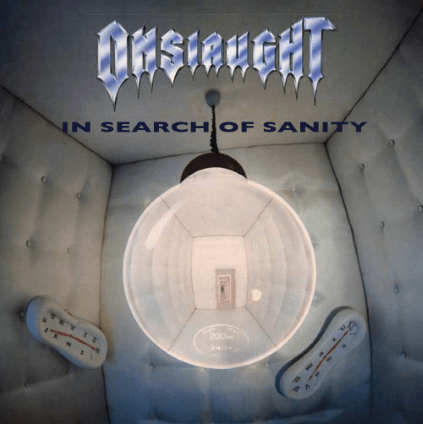 Onslaught – In Search of Sanity (Dissonance Reissue)