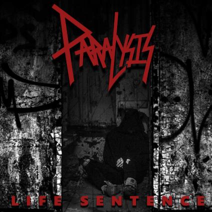 Paralysis – Life Sentence (Own Label)