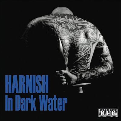 Harnish – In Dark Water (Own Label)