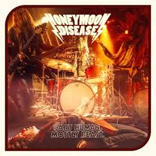 Honeymoon Disease – Part Human, Mostly Beast (The Sign Records)