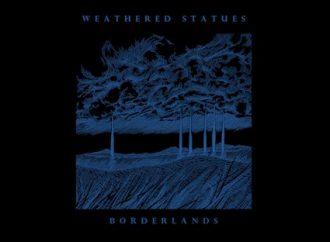 Weathered Statues – Borderlands (Svart Records)
