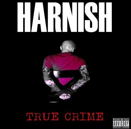 Harnish – True Crime (Own Label)