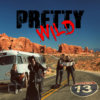 Pretty Wild – Interstate 13 (Dead Exit/Black Lodge)