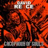 David Reece – Cacophony of Souls (El Puerto Records)