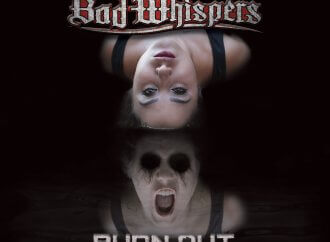 Bad Whispers – Burn Out (Own Label)